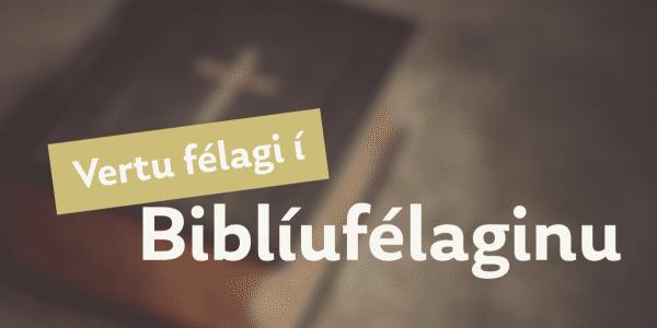 Smelltu til að verða félagi í Biblíufélaginu!