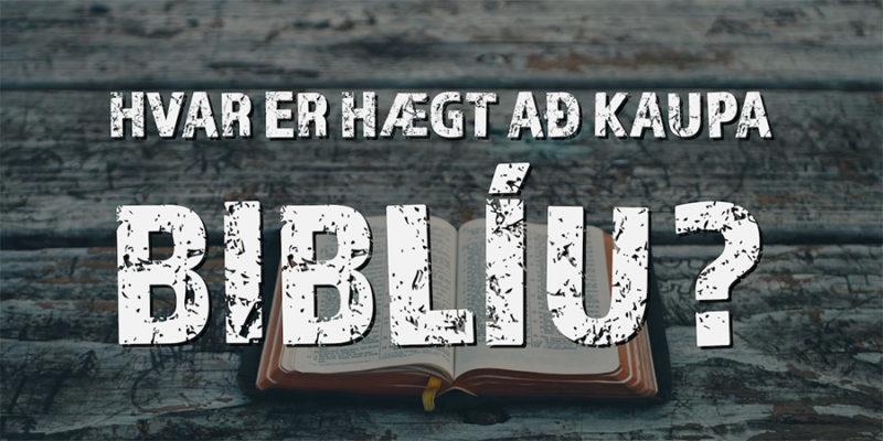 Hvar er hægt að kaupa Biblíu?