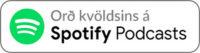Hlustaðu á Orð kvöldsins á Spotify Podcasts